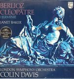 Cléopâtre / Herminie - Hector Berlioz / Janet Baker , The London Symphony Orchestra , Sir Colin Davis