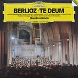 Te Deum - Hector Berlioz - London Symphony Chorus , The London Philharmonic Choir , Wooburn Singers , Francis