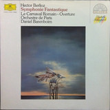 Symphonie Fantastique • Le Carnaval Romain - Ouvertüre - Hector Berlioz - Orchestre De Paris , Daniel Barenboim