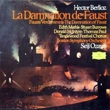 La Damnation De Faust - Berlioz / Edith Mathis , Stuart Burrows , Donald McIntyre , Thomas Paul, S. Ozawa