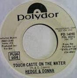 Touch Caste On The Water - Hedge & Donna