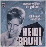 Immer Will Ich Dir Gehören / Ich Bin So - Oder So - Heidi Brühl