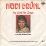 No Ties No Tears - Heidi Brühl