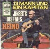 13 Mann Und Ein Kapitän / Jenseits Des Tales - Heino