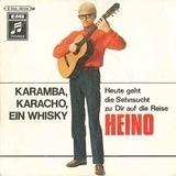 Karamba, Karacho, Ein Whisky / Heute Geht Die Sehnsucht Zu Dir Auf Die Reise - Heino