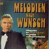 Melodien Nach Wunsch - Höhepunkite aus 'Musik Ist Trumpf' - Heino / Klaus Havenstein a.o.