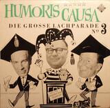 Humoris Causa (Die Grosse Lachparade Nº 3) - Heinz Erhardt / Walter Böhm / Hanns-Dietrich Von Seydlitz