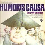 Das Beste Aus Humoris Causa - Das Grosse Lachalbum - Heinz Erhardt, Heinz Schenk, Rolf Stiefel, ...