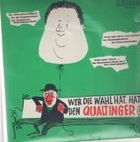 Wer Die Wahl Hat, Hat Den Qualtinger - Helmut Qualtinger