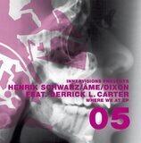 Where We At EP - Henrik Schwarz / -me / Dixon Feat. Derrick L. Carter