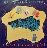I Wish I Had A Girl - Henry Lee Summer