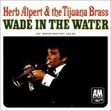Wade In The Water / Mexican Road Race - Herb Alpert & The Tijuana Brass
