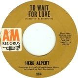 To Wait For Love - Herb Alpert / Herb Alpert & The Tijuana Brass