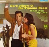 What Now My Love - Herb Alpert & The Tijuana Brass