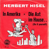 In Amerika / Die Axt Im Hause.. (Do It Yourself) - Herbert Hisel