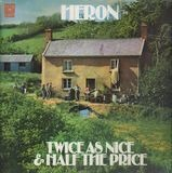 Twice as Nice & Half the Price - Heron