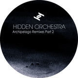 Archipelago Remixes - Hidden Orchestra