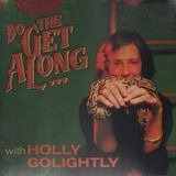 Do The Get Along - Holly Golightly
