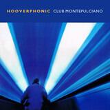 Club Montepulciano - Hooverphonic