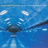 Blue Wonder Power Milk - Hooverphonic