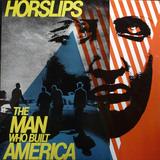 The Man Who Built America - Horslips