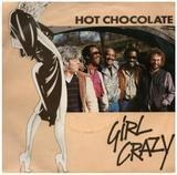 Girl Crazy - Hot Chocolate
