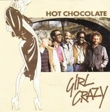 Girl Crazy - Hot Chocolate