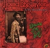 Beware of the Dog - Hound Dog Taylor & The House Rockers