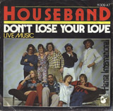 Don't Lose Your Love - Houseband