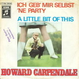 Ich Geb' Mir Selbst 'Ne Party / A Little Bit Of This - Howard Carpendale