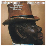 Blues Anytime! - Hubert Sumlin / Willie Dixon / Sunnyland Slim / Clifton James