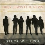 Stuck With You / Don't Ever Tell Me That You Love Me - Huey Lewis And The News, Huey Lewis & The News