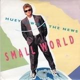 Small World - Huey Lewis & The News