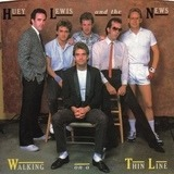 Walking On A Thin Line - Huey Lewis & The News