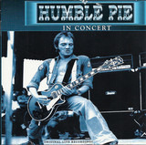 King Biscuit Flower Hour Presents - Humble Pie In Concert - Humble Pie