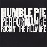 Performance - Rockin' The Fillmore - Humble Pie