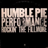 Performance Rockin' The Fillmore - Humble Pie
