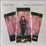 Walking a Changing Line - Iain Matthews
