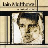 A Tiniest Wham - Iain Matthews