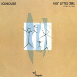 Hey' Little Girl / Love in Motion - Icehouse