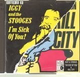 Kill City / I'm Sick Of You! - Iggy Pop & James Williamson / The Stooges