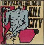 KILL CITY - Iggy Pop & James Williamson