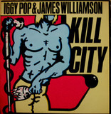 KILL CITY - Iggy Pop & James Williamson