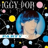 Party - Iggy Pop