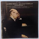 Choral Works = Œuvres Chorales = Chorwerke 1 - Igor Stravinsky - CBC Symphony Orchestra , Igor Stravinsky