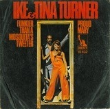 Proud Mary / Funkier Than A Mosquita's Tweeter - Ike & Tina Turner