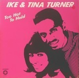 Too Hot To Hold - Ike and Tina Turner