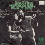 River Deep - Mountain High / Save The Last Dance For Me - Ike & Tina Turner