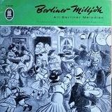 Berliner Milljöh / Alt-Berliner Melodien - Ilse Hübener · Brigitte Mira · Bruno Fritz · Willi Rose · Paul Kuhn Und Das Hansen-Quartett · Horst