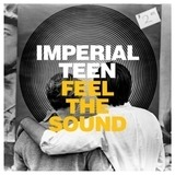 Feel the Sound - Imperial Teen